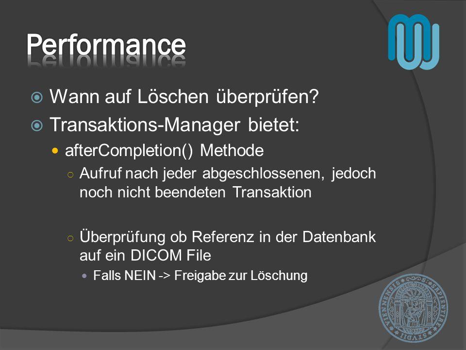 Performance Wann auf Löschen überprüfen Transaktions-Manager bietet: