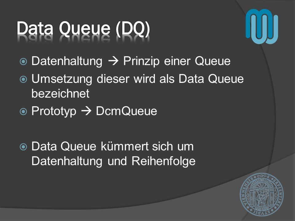 Data Queue (DQ) Datenhaltung  Prinzip einer Queue