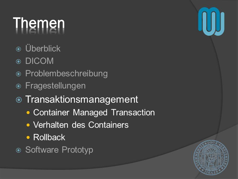 Themen Transaktionsmanagement Überblick DICOM Problembeschreibung