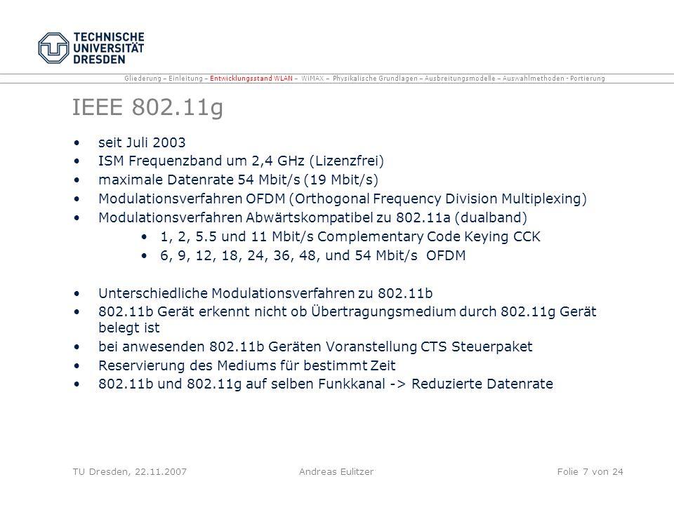 IEEE 802.11g seit Juli 2003 ISM Frequenzband um 2,4 GHz (Lizenzfrei)