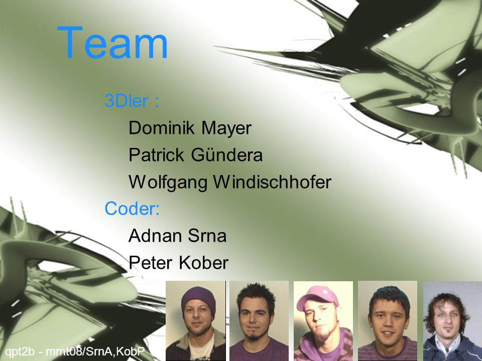Team 3Dler : Dominik Mayer Patrick Gündera Wolfgang Windischhofer