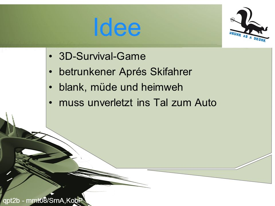 Idee 3D-Survival-Game betrunkener Aprés Skifahrer