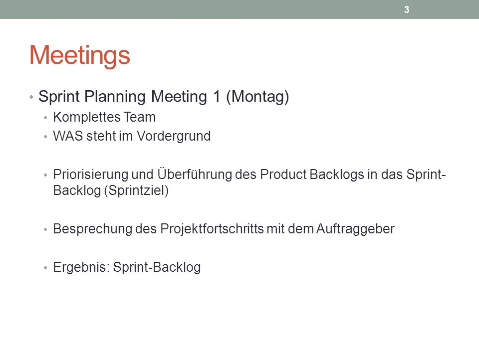 Meetings Sprint Planning Meeting 1 (Montag) Komplettes Team