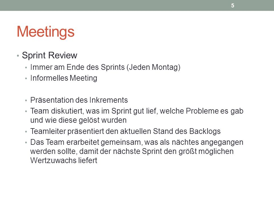 Meetings Sprint Review Immer am Ende des Sprints (Jeden Montag)