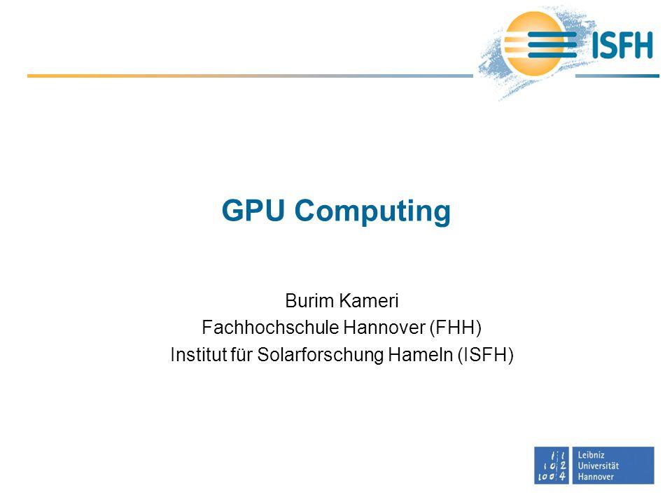 GPU Computing Burim Kameri Fachhochschule Hannover (FHH)