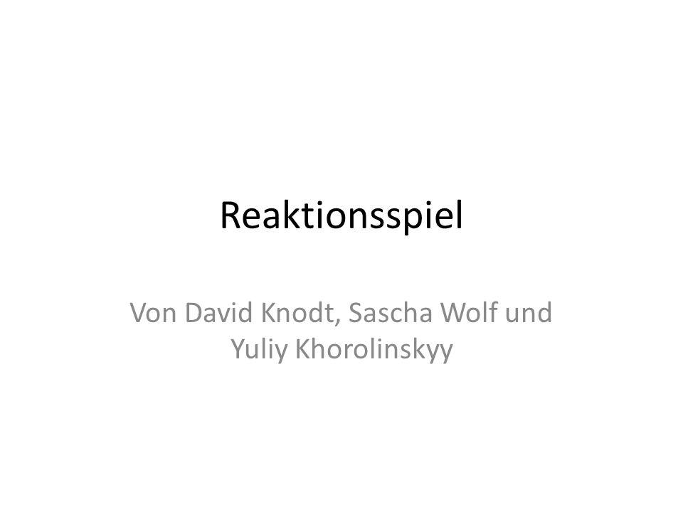 Von David Knodt, Sascha Wolf und Yuliy Khorolinskyy