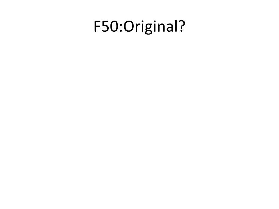 F50:Original