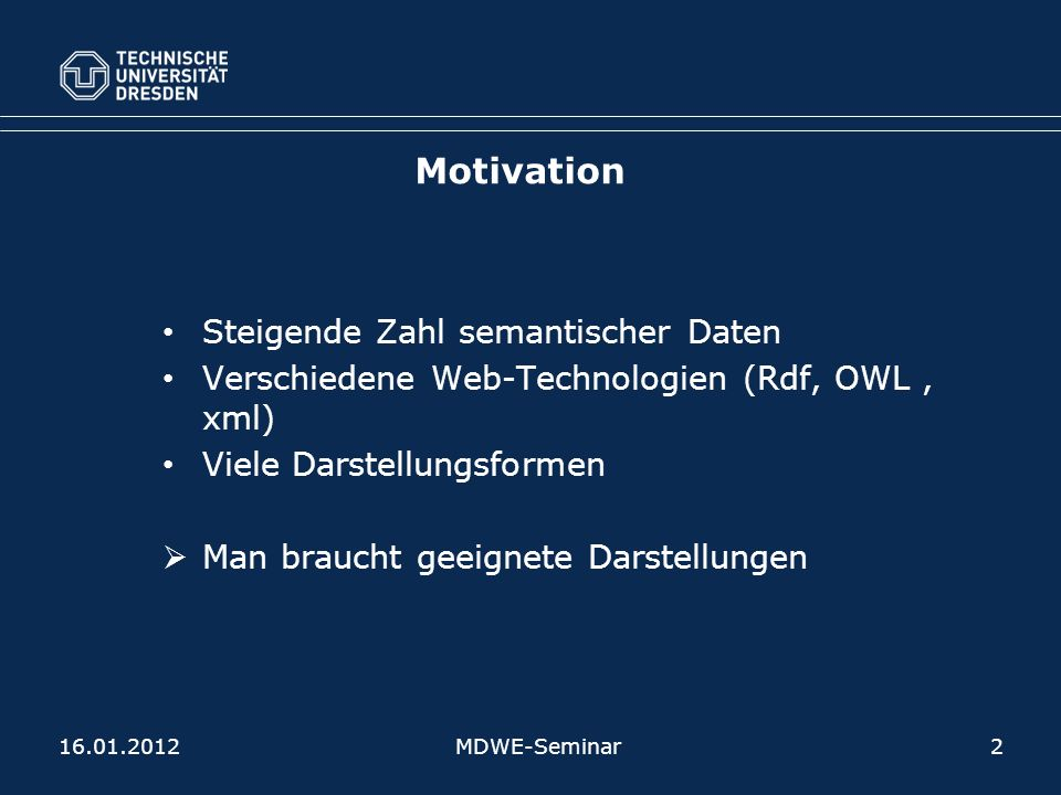 Motivation Steigende Zahl semantischer Daten