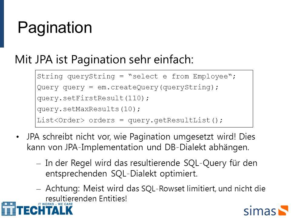 Pagination Mit JPA ist Pagination sehr einfach: