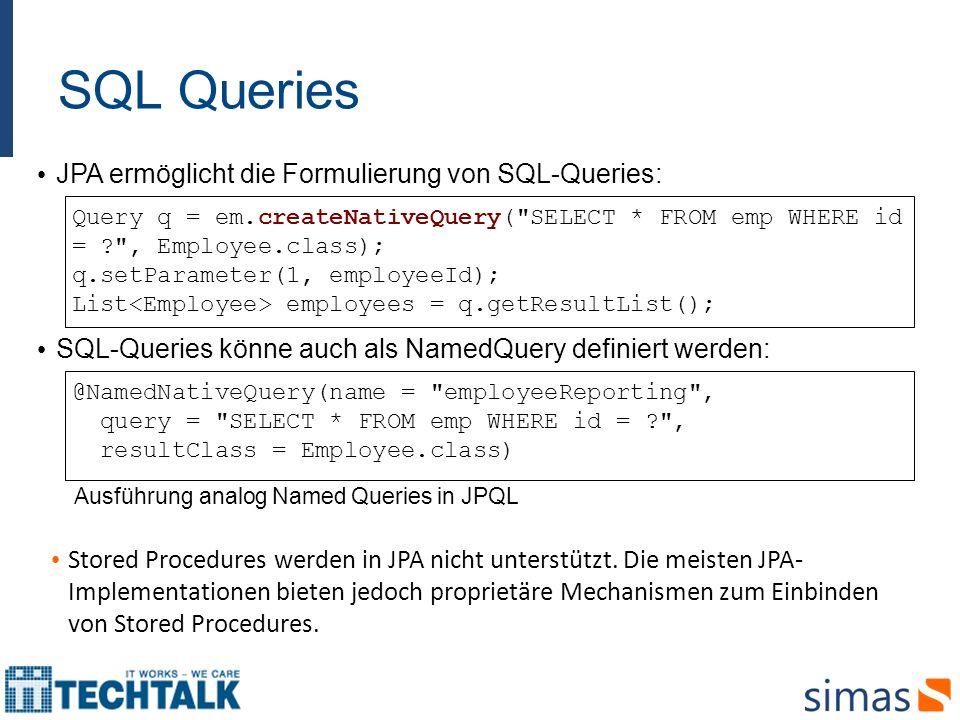 SQL Queries JPA ermöglicht die Formulierung von SQL-Queries: