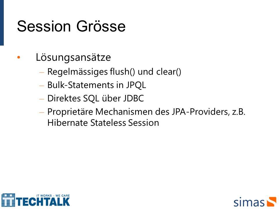 Session Grösse Lösungsansätze Regelmässiges flush() und clear()