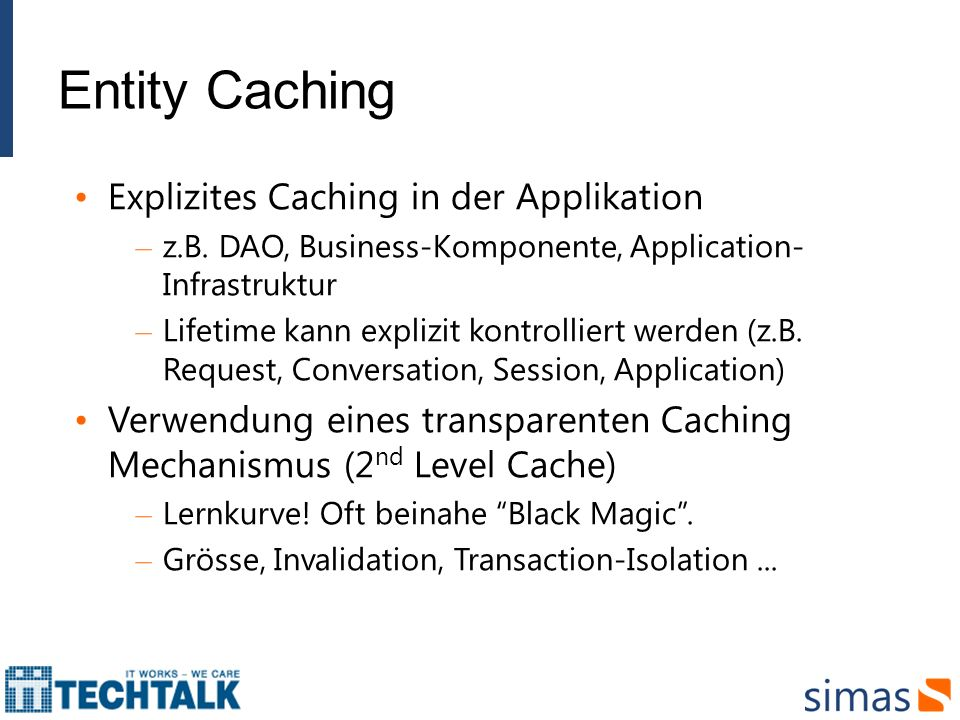 Entity Caching Explizites Caching in der Applikation