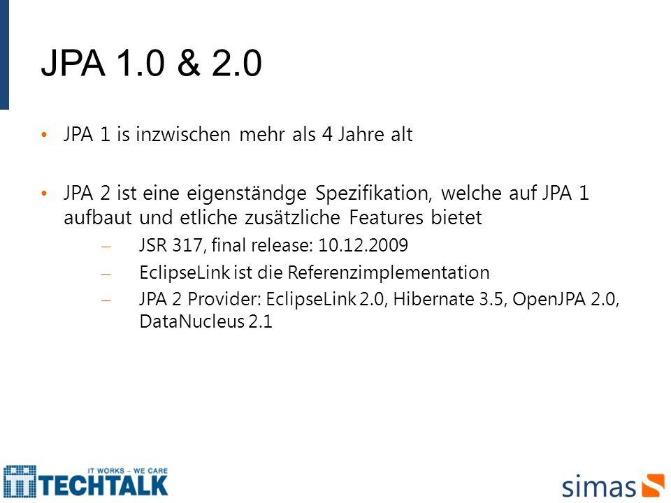 JPA 1.0 & 2.0 JPA 1 is inzwischen mehr als 4 Jahre alt