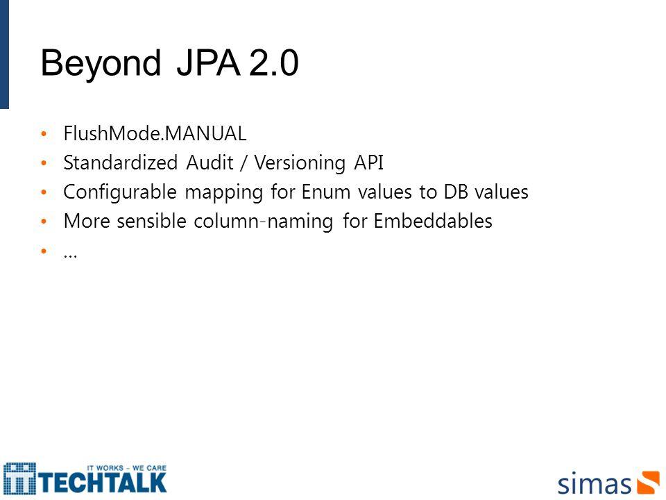 Beyond JPA 2.0 FlushMode.MANUAL Standardized Audit / Versioning API