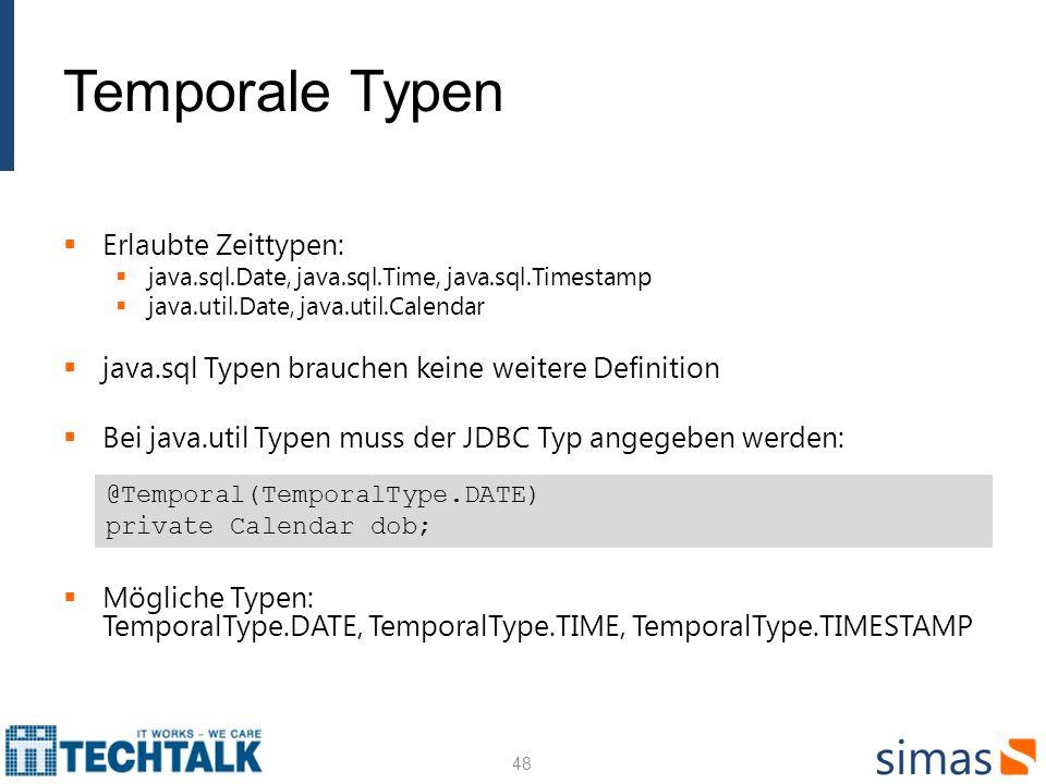 Temporale Typen Erlaubte Zeittypen: