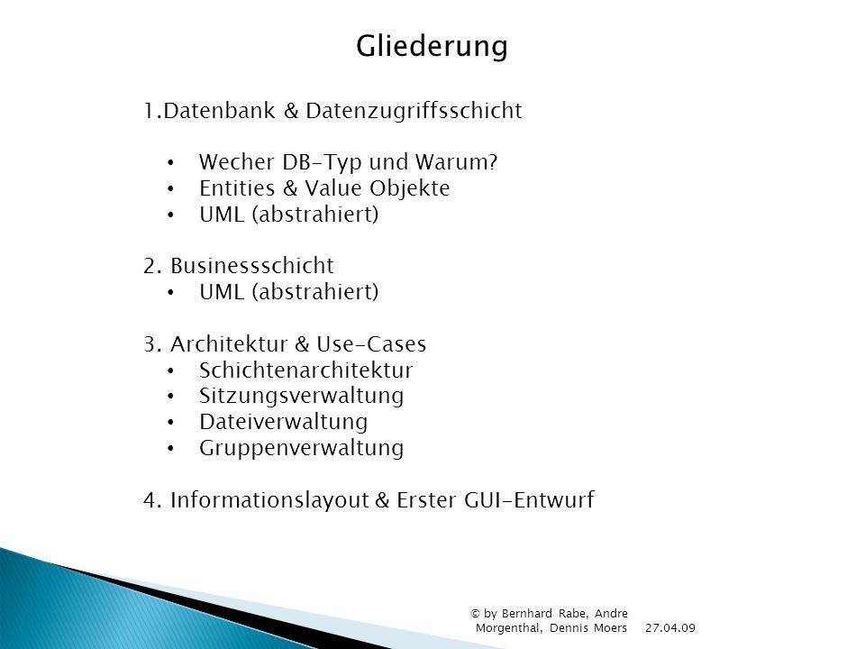 Gliederung 1.Datenbank & Datenzugriffsschicht Wecher DB-Typ und Warum
