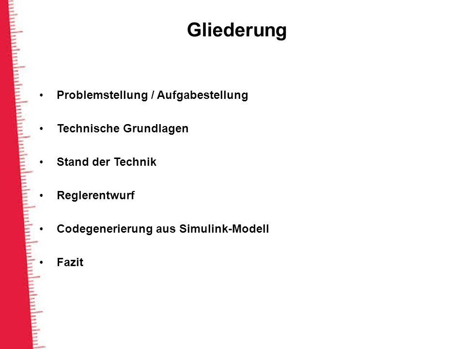Gliederung Problemstellung / Aufgabestellung Technische Grundlagen