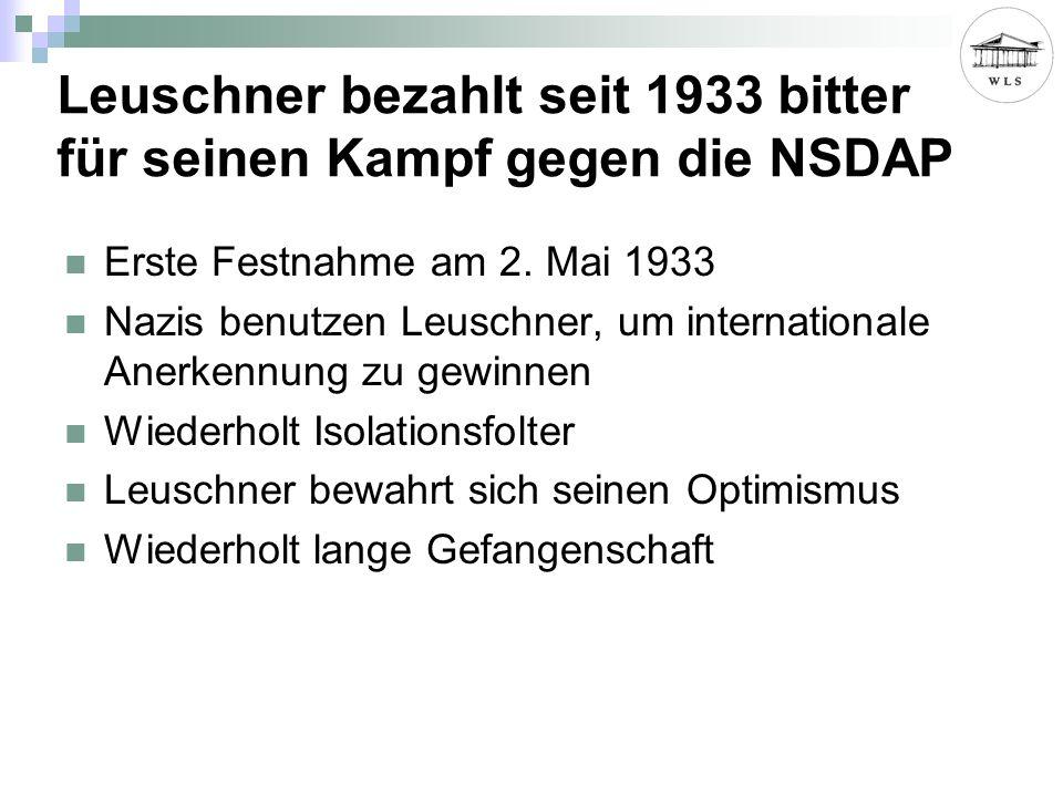 Leuschner bezahlt seit 1933 bitter für seinen Kampf gegen die NSDAP