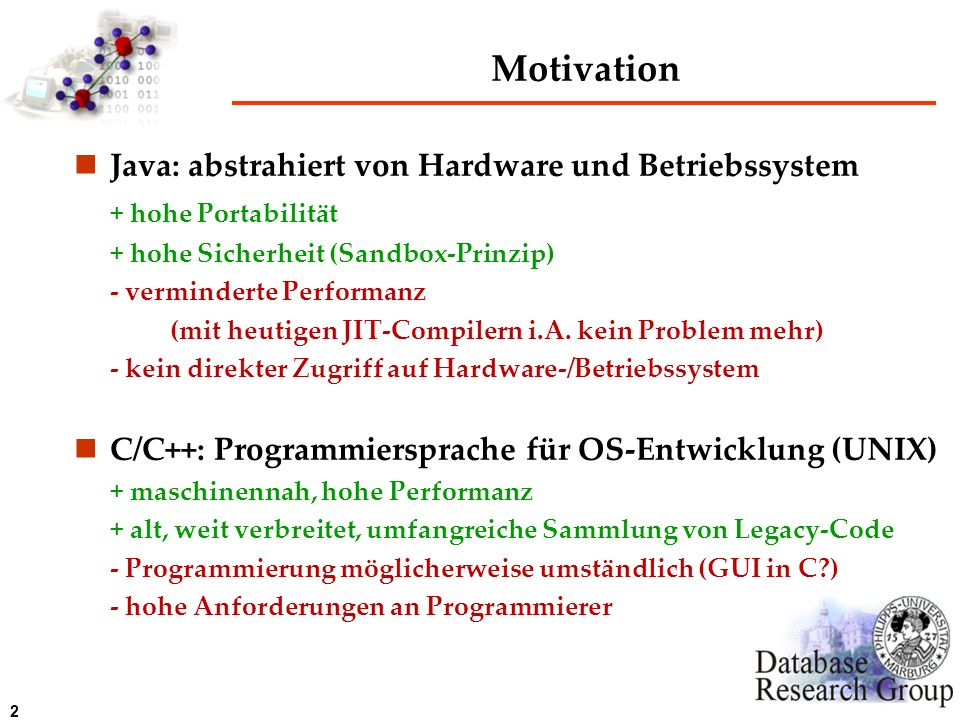 Motivation Java: abstrahiert von Hardware und Betriebssystem
