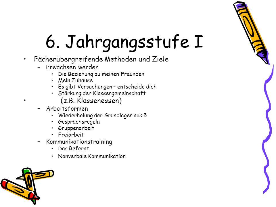 6. Jahrgangsstufe I Fächerübergreifende Methoden und Ziele