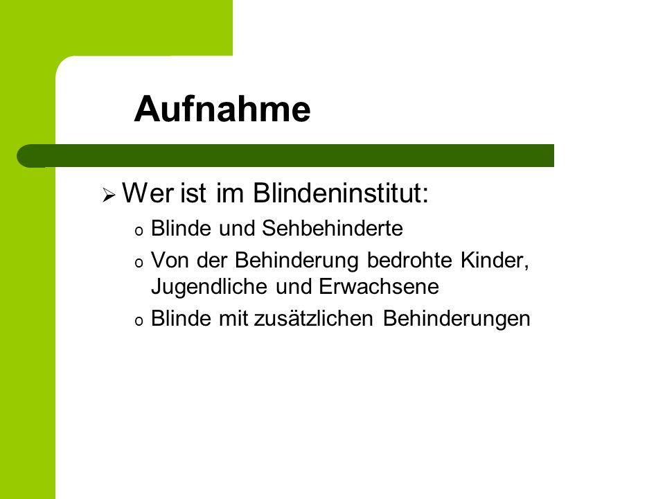 Aufnahme Wer ist im Blindeninstitut: Blinde und Sehbehinderte