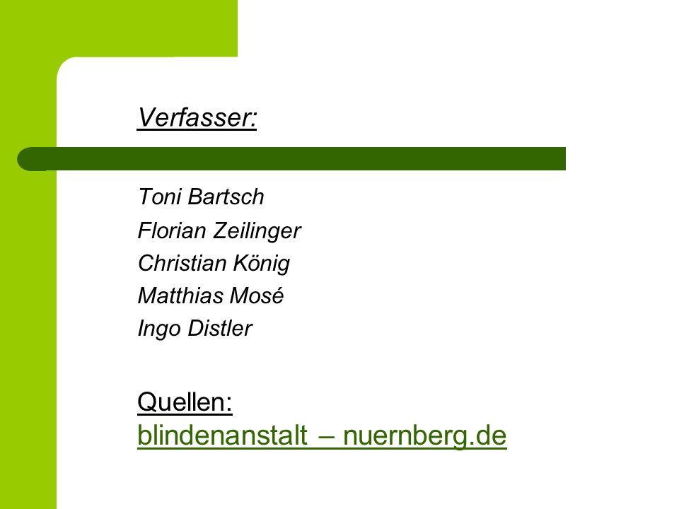 Verfasser: Toni Bartsch Quellen: blindenanstalt – nuernberg.de