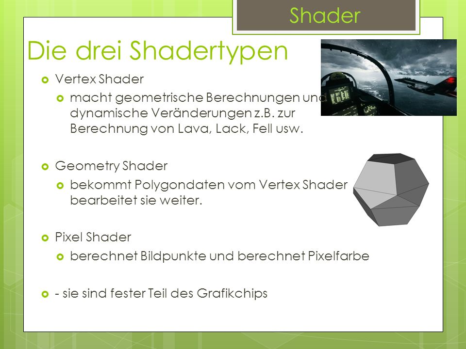 Die drei Shadertypen Shader Vertex Shader