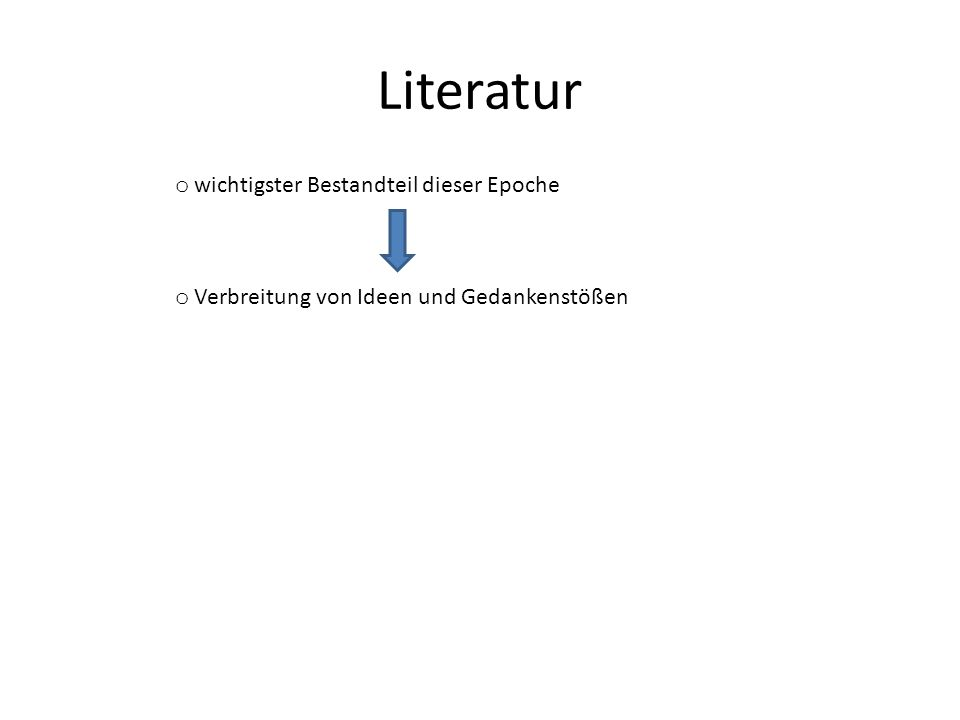Literatur wichtigster Bestandteil dieser Epoche