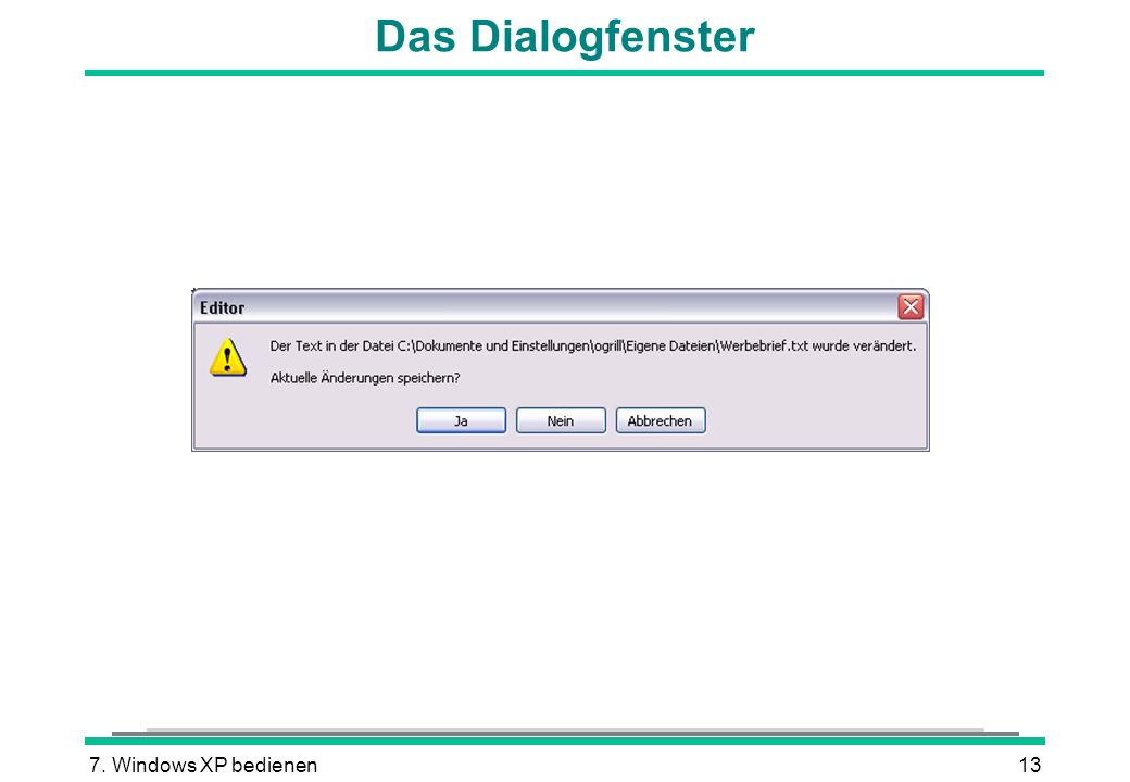 Das Dialogfenster 7. Windows XP bedienen