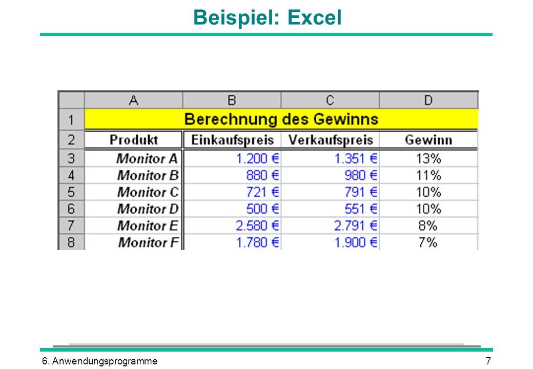 Beispiel: Excel 6. Anwendungsprogramme