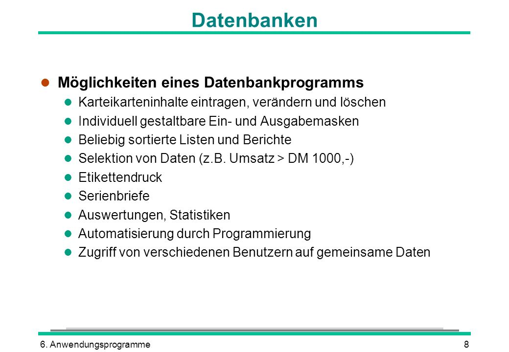 Datenbanken Möglichkeiten eines Datenbankprogramms