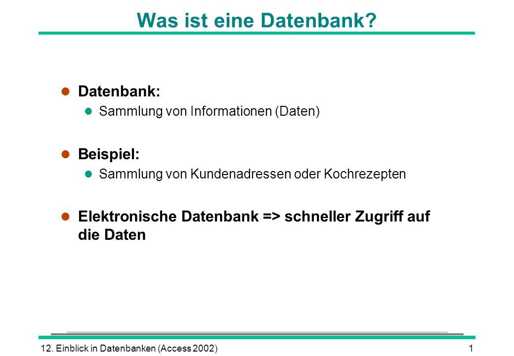 Was ist eine Datenbank Datenbank: Beispiel: