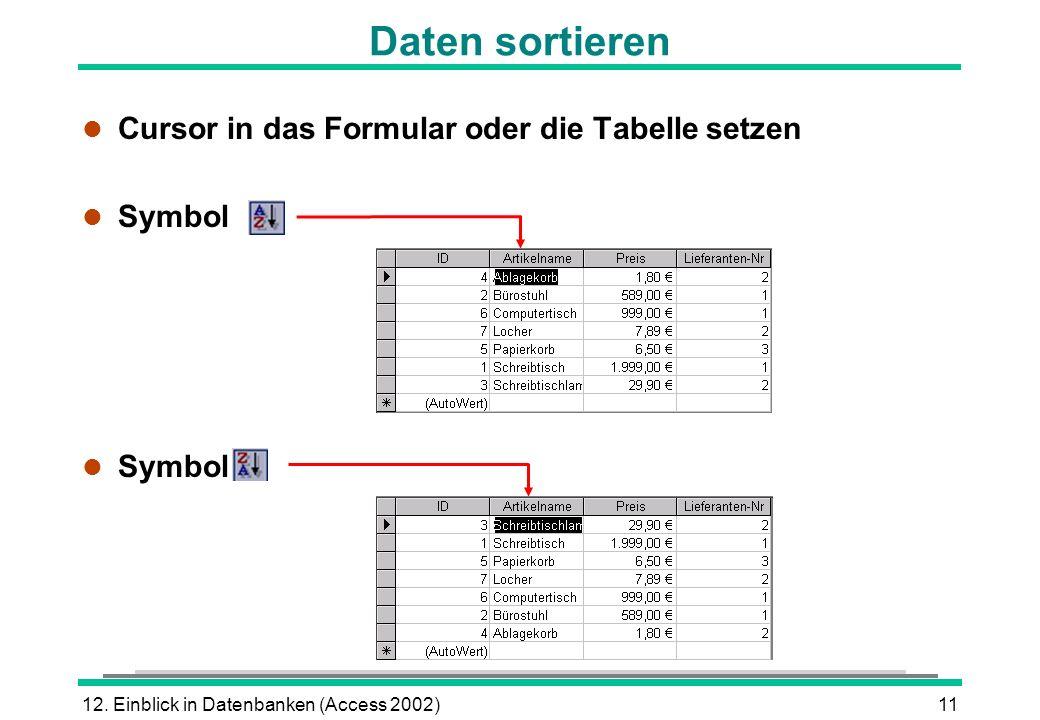 Daten sortieren Cursor in das Formular oder die Tabelle setzen Symbol