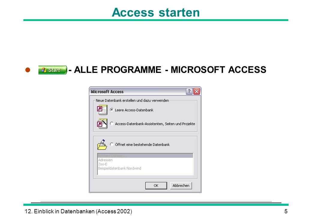Access starten - ALLE PROGRAMME - MICROSOFT ACCESS