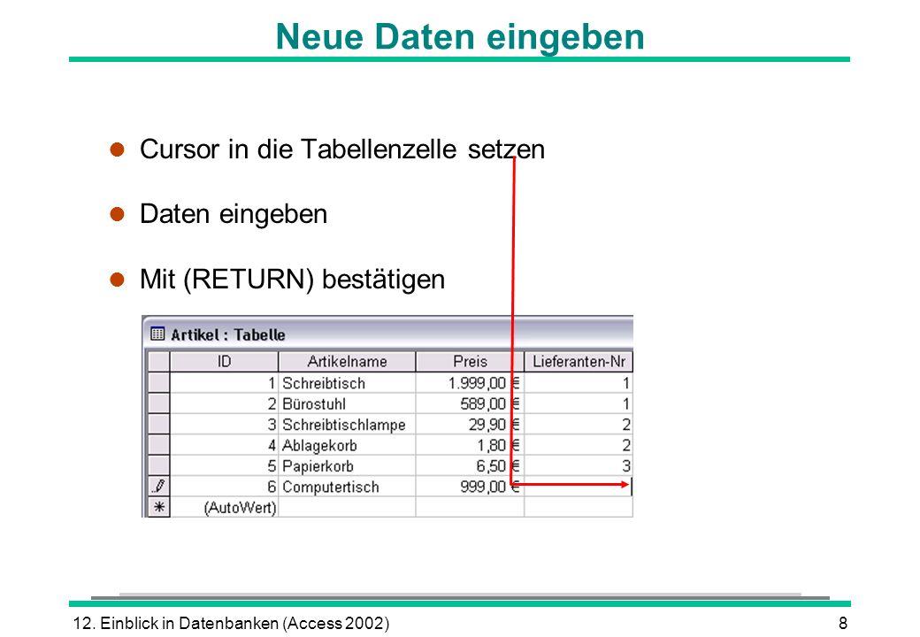 Neue Daten eingeben Cursor in die Tabellenzelle setzen Daten eingeben