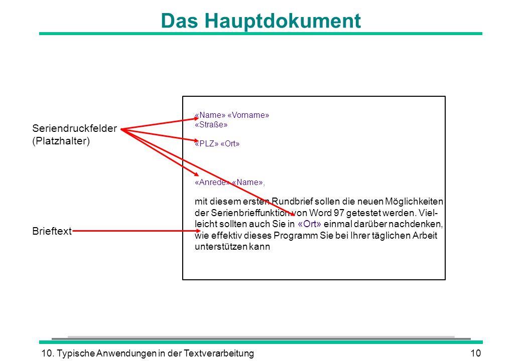 Das Hauptdokument Seriendruckfelder (Platzhalter) Brieftext