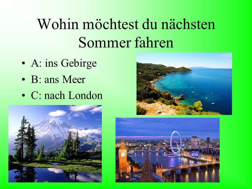 Wohin möchtest du nächsten Sommer fahren