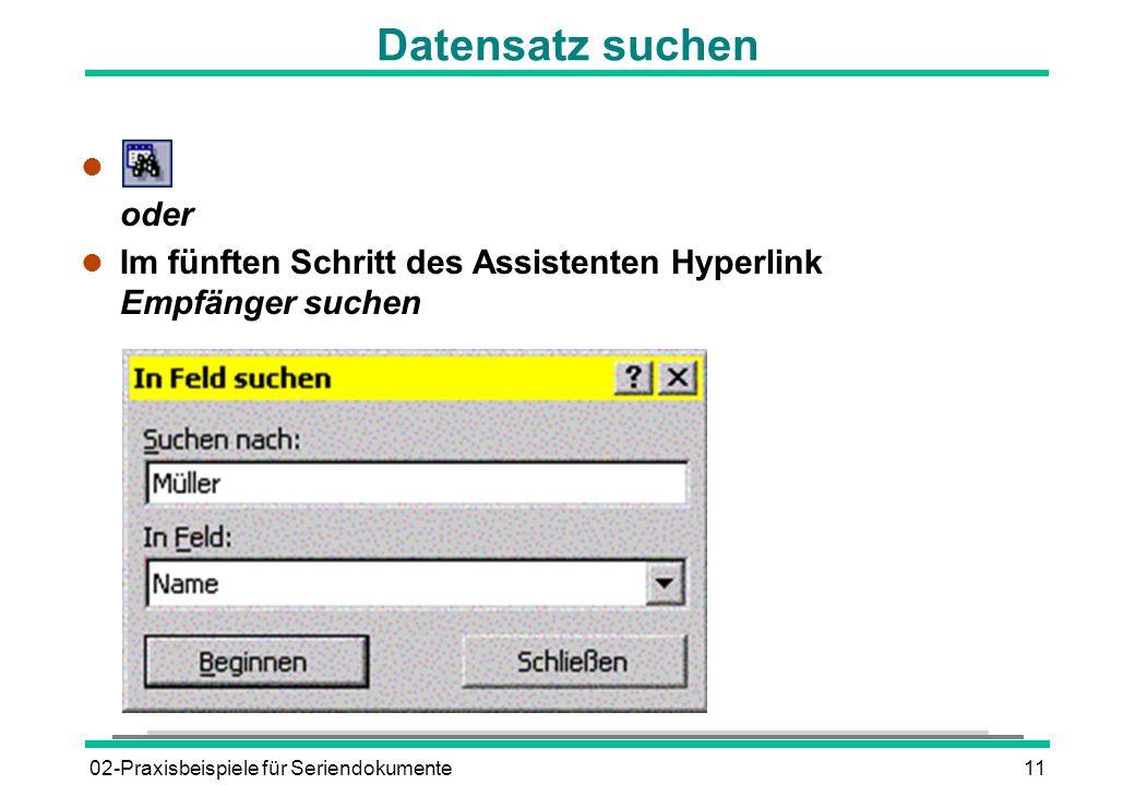 Datensatz suchen oder. Im fünften Schritt des Assistenten Hyperlink Empfänger suchen.