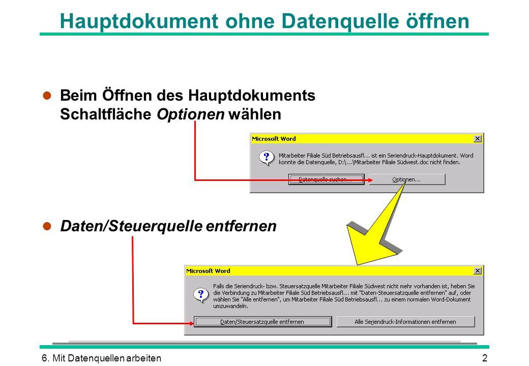 Hauptdokument ohne Datenquelle öffnen