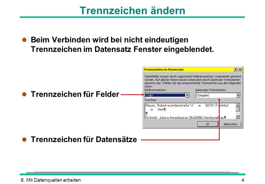 Trennzeichen ändern Beim Verbinden wird bei nicht eindeutigen Trennzeichen im Datensatz Fenster eingeblendet.
