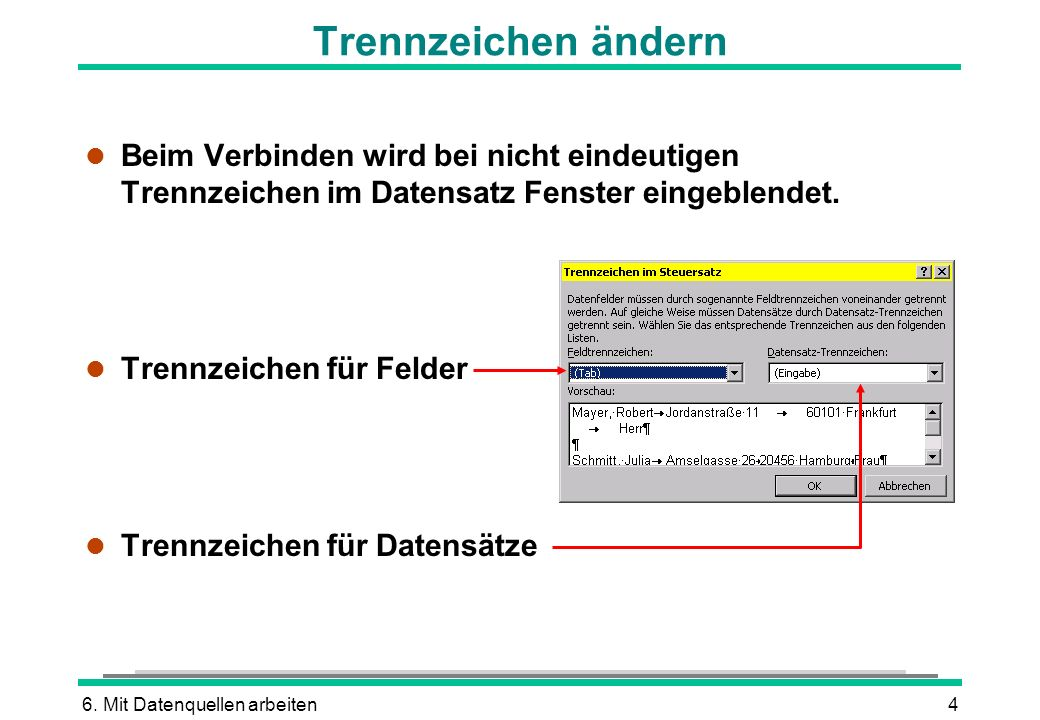Trennzeichen ändernBeim Verbinden wird bei nicht eindeutigen Trennzeichen im Datensatz Fenster eingeblendet.