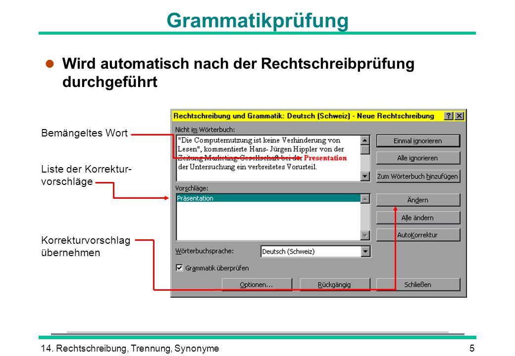 Grammatikprüfung Wird automatisch nach der Rechtschreibprüfung durchgeführt. Bemängeltes Wort. Liste der Korrektur-