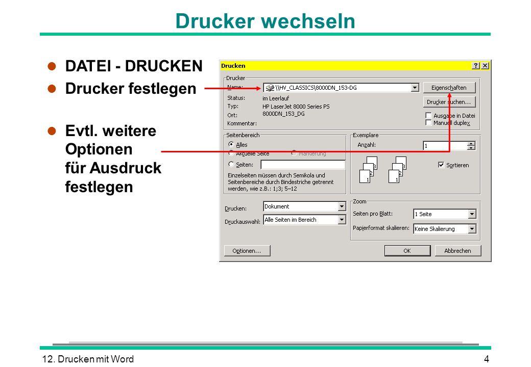 Drucker wechseln DATEI - DRUCKEN Drucker festlegen