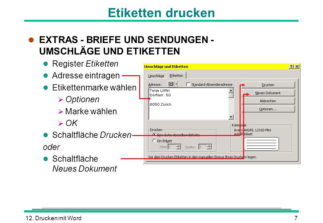 Etiketten drucken EXTRAS - BRIEFE UND SENDUNGEN - UMSCHLÄGE UND ETIKETTEN. Register Etiketten. Adresse eintragen.