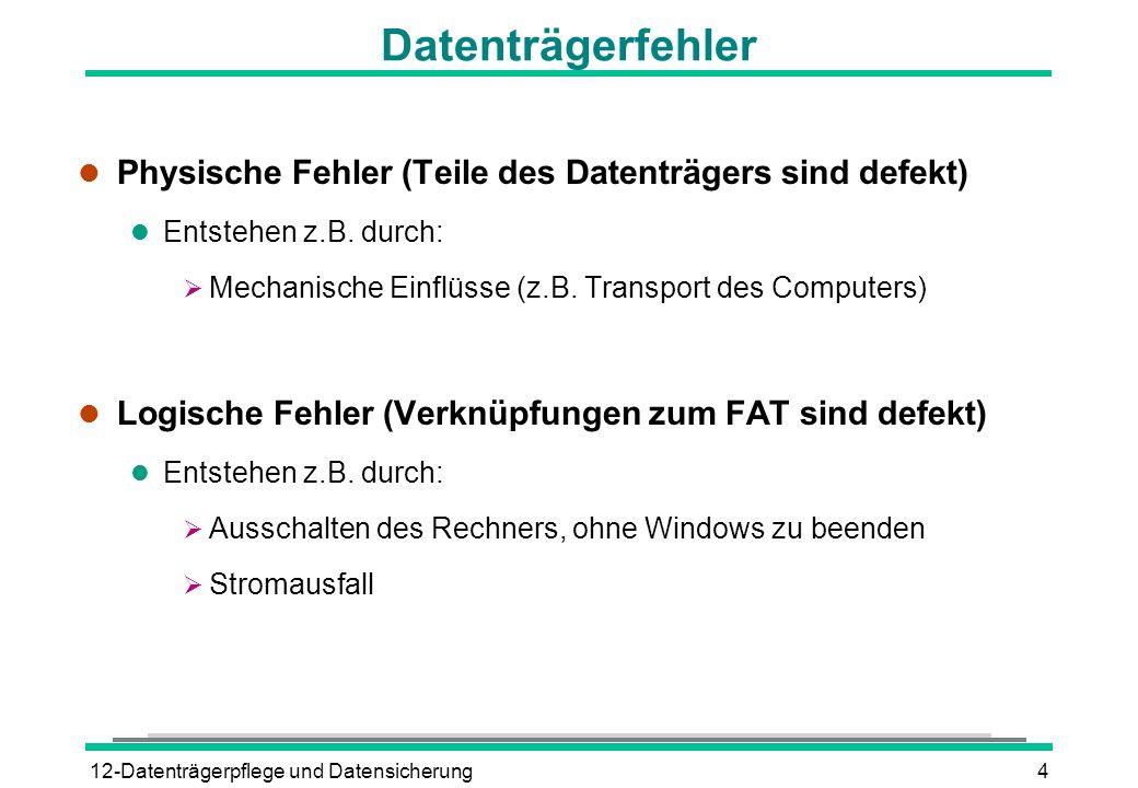 Datenträgerfehler Physische Fehler (Teile des Datenträgers sind defekt) Entstehen z.B. durch: Mechanische Einflüsse (z.B. Transport des Computers)