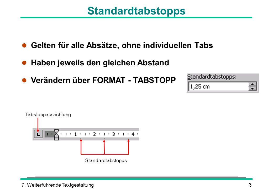 Standardtabstopps Gelten für alle Absätze, ohne individuellen Tabs