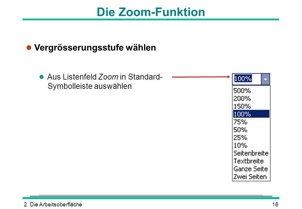 Die Zoom-Funktion Vergrösserungsstufe wählen