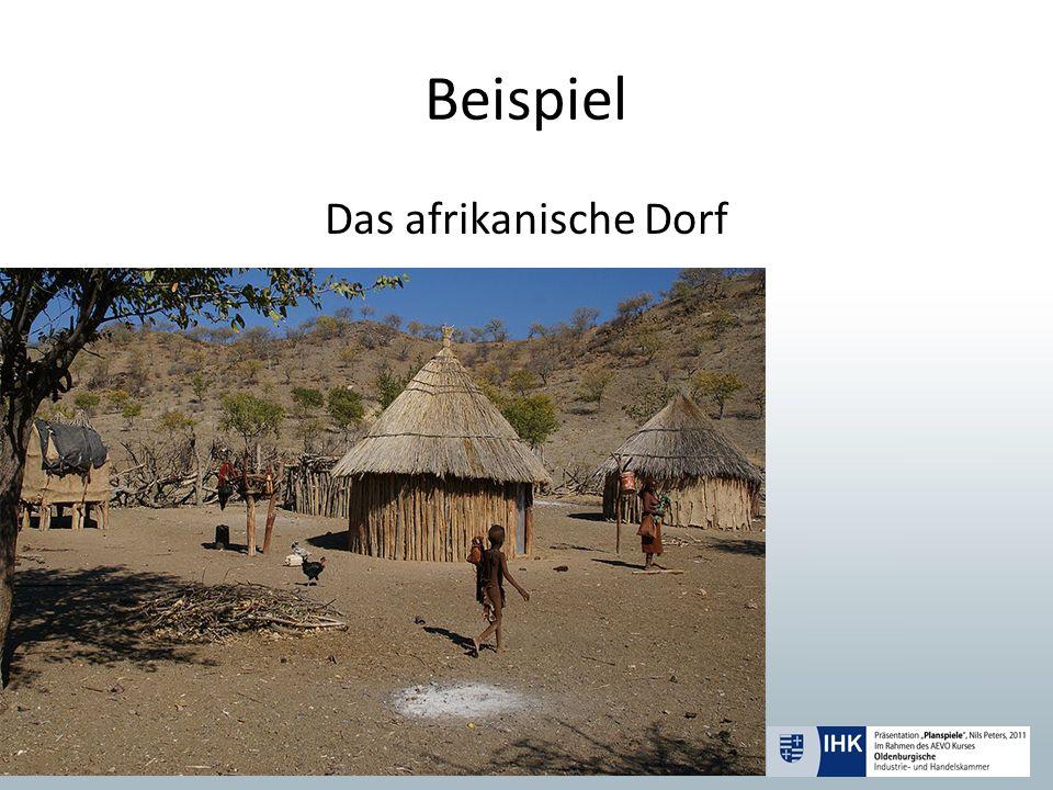Beispiel Das afrikanische Dorf