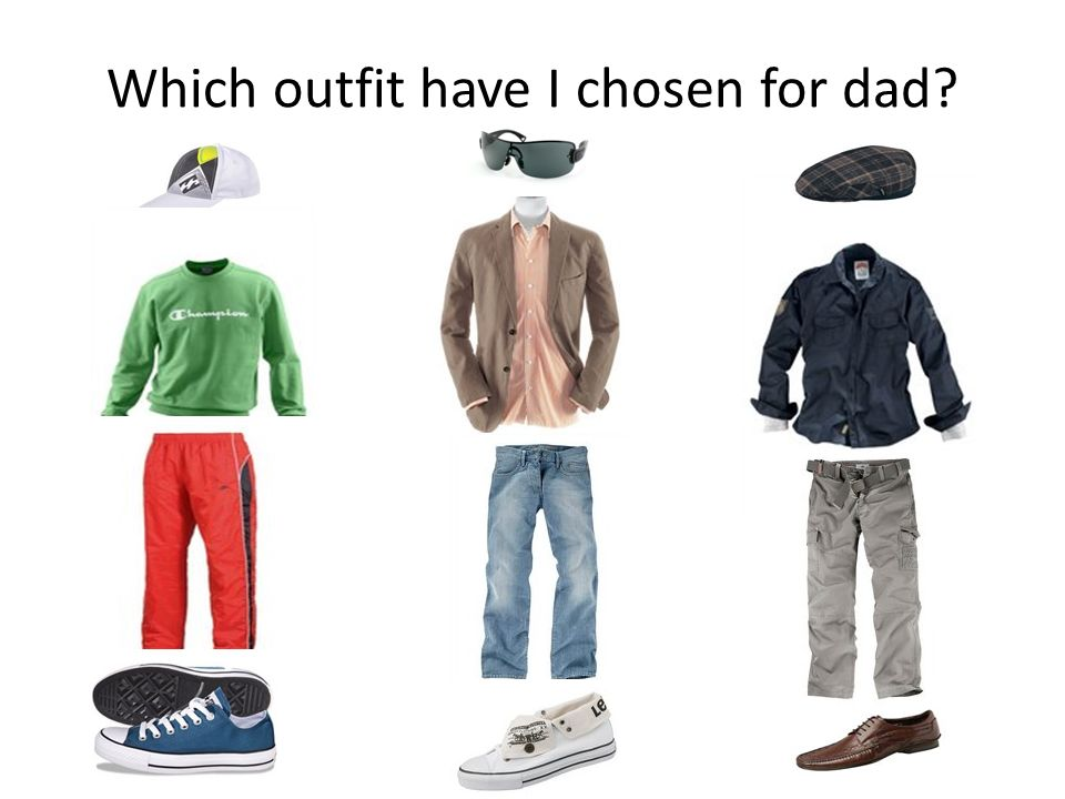 Which outfit have I chosen for dad