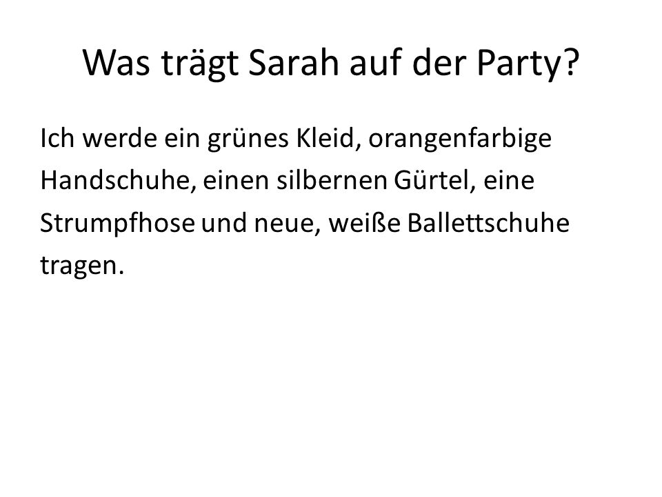 Was trägt Sarah auf der Party